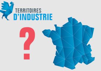 Territoires d'industrie : 3 questions pour comprendre ce programme