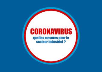 Covid-19 : quelles mesures pour le secteur industriel ?