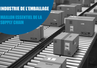 L'industrie de l'emballage : maillon essentiel de la supply chain face à la crise