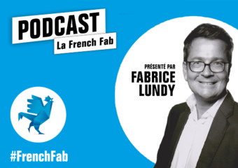 Podcasts: La French Fab «garde le cap» avec Fabrice Lundy