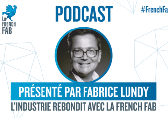 Podcasts:«L'industrie rebondit avec La FrenchFab»